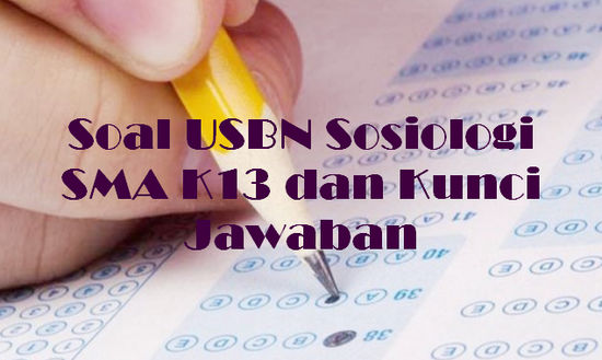 Soal USBN Sosiologi SMA K13 dan Kunci Jawaban