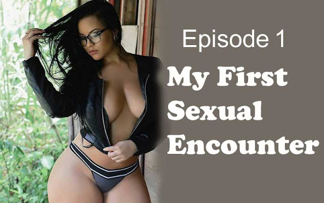 My real life Sexual Encounters