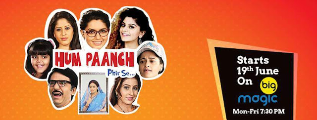 'Hum Paanch Phir Se' Big Mgic Serial Wiki Cast,Promo,Timing,Song