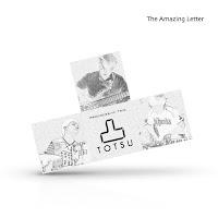 """凸 """"TOTSU""""「The Amazing Letter」"""