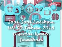 Soal-Soal Latihan UN SD Tahun 2018 Disertai Kunci Jawaban