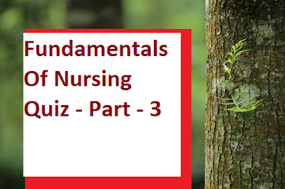 Fundamentals o nursing quiz