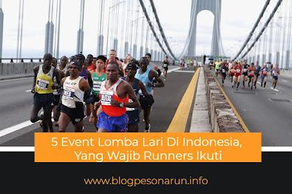 5 Event Lomba Lari Di Indonesia, Yang Wajib Runners Ikuti