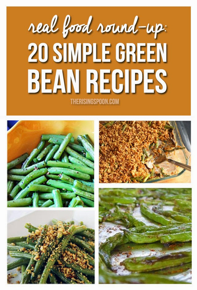Real Food Round-Up: 20 Simple Green Bean Recipes