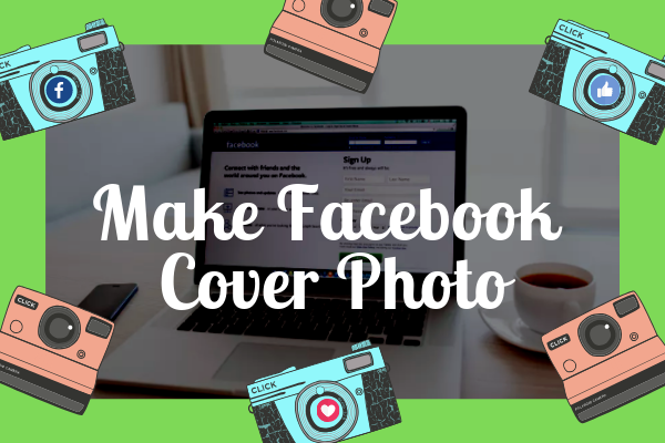 Create Facebook Cover Photo<br/>