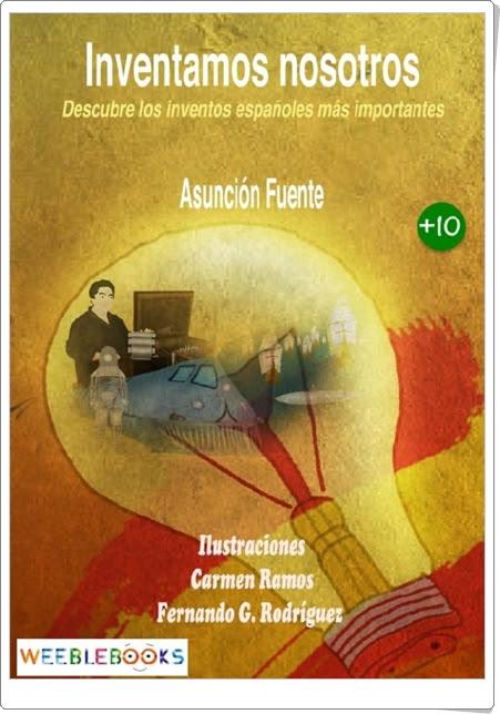 """""""Inventamos nosotros. Descubre los inventos españoles más importantes"""" de Asunción Fuente"""