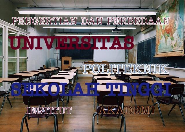 Pengertian Sekolah Tinggi, Universitas, Institut, Politeknik dan Akademi
