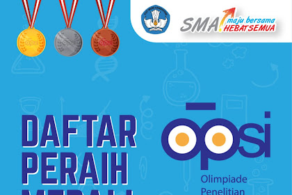 Download daftar peraih medali OPSI 2018: Olimpiade Penelitian Seluruh Indonesia