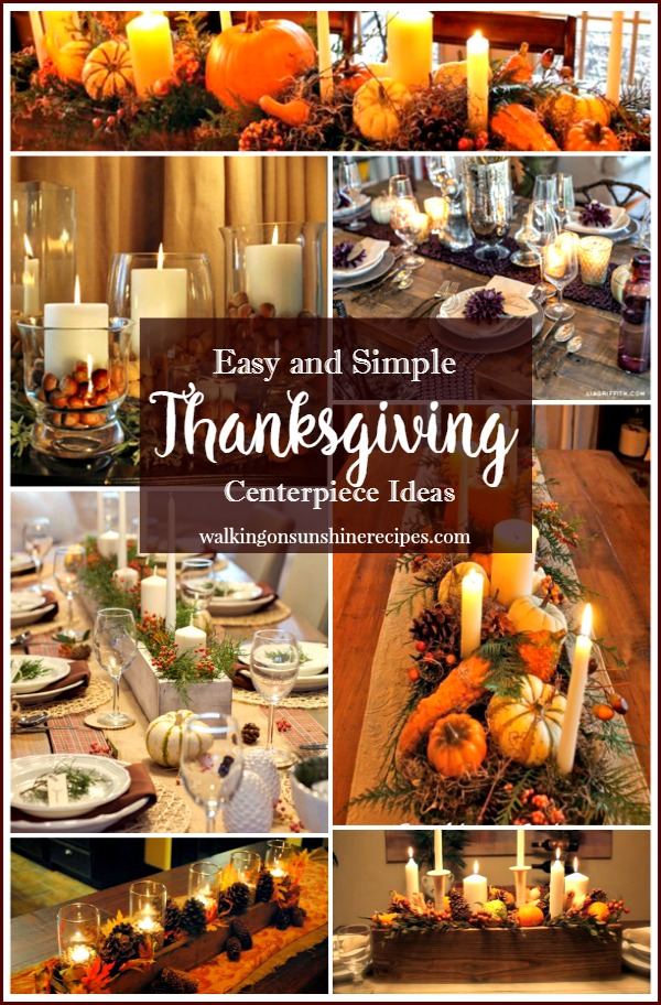 Thanksgiving:  How to Create Simple Centerpieces for your Celebration from Walking on Sunshine Recipes.