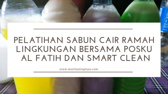 Pelatihan Sabun Cair Ramah Lingkungan bersama Posku Al Fatih dan Smart Clean