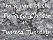 I'm a Twisted Chosen 8/27/2013