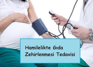 Hamilelikte Gıda Zehirlenmesi Tedavisi