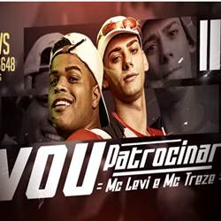 Vou Patrocinar – MC Levi e MC Treze Mp3