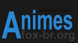 Assistir Animes Online Dublado e Legendado - AnimesFOX