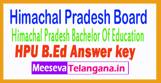 Himachal Pradesh University HPU B.Ed Entrance Test Answer Key 2017 Download