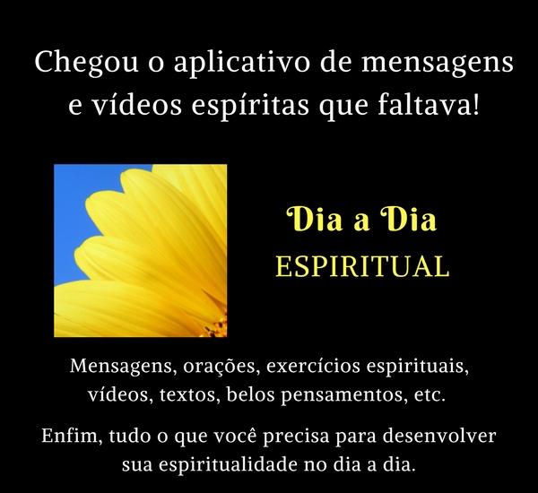 Aplicativo para seu celular com vídeos, imagens e orações espíritas e frases que vão te inspirar
