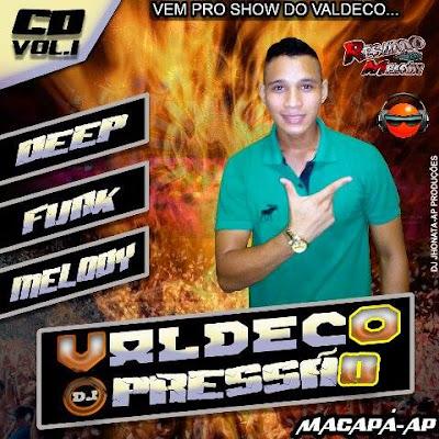 CD DE VALDECO PRESSÃO VOL.1 MIXAGEM DJ JHONATA