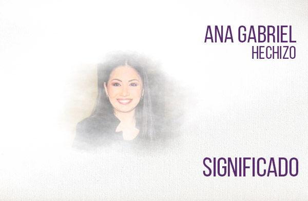 Hechizo significado de la canción Ana Gabriel.