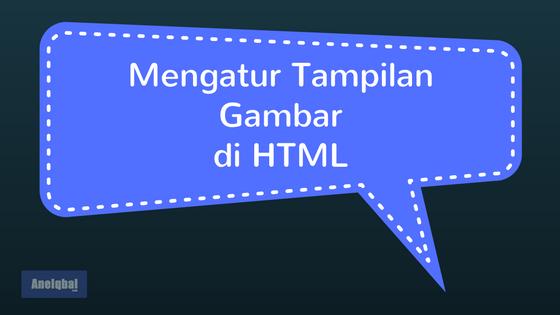 cara mengatur tampilan gambar html