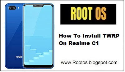 How To Install TWRP On Realme C1 | TWRP Realme C1 - Root OS
