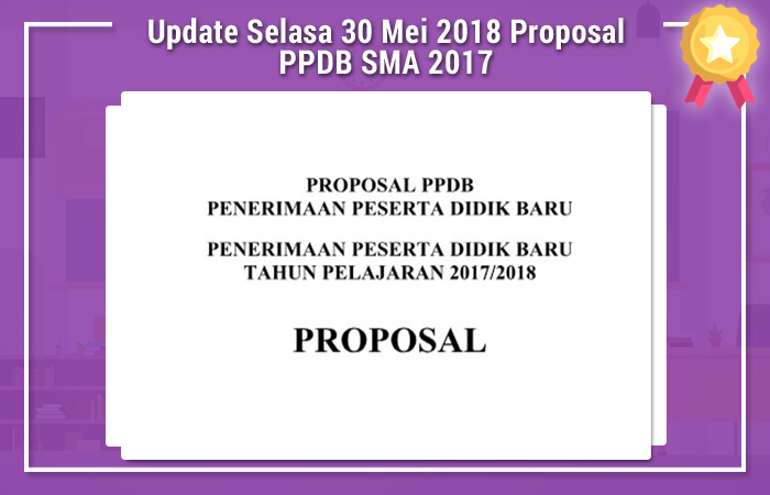 Update Selasa 30 Mei 2018 Proposal PPDB SMA 2017
