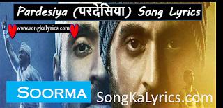 Pardesiya-Song-Lyrics-Soorma-2018-shankar-mahadevan-singer