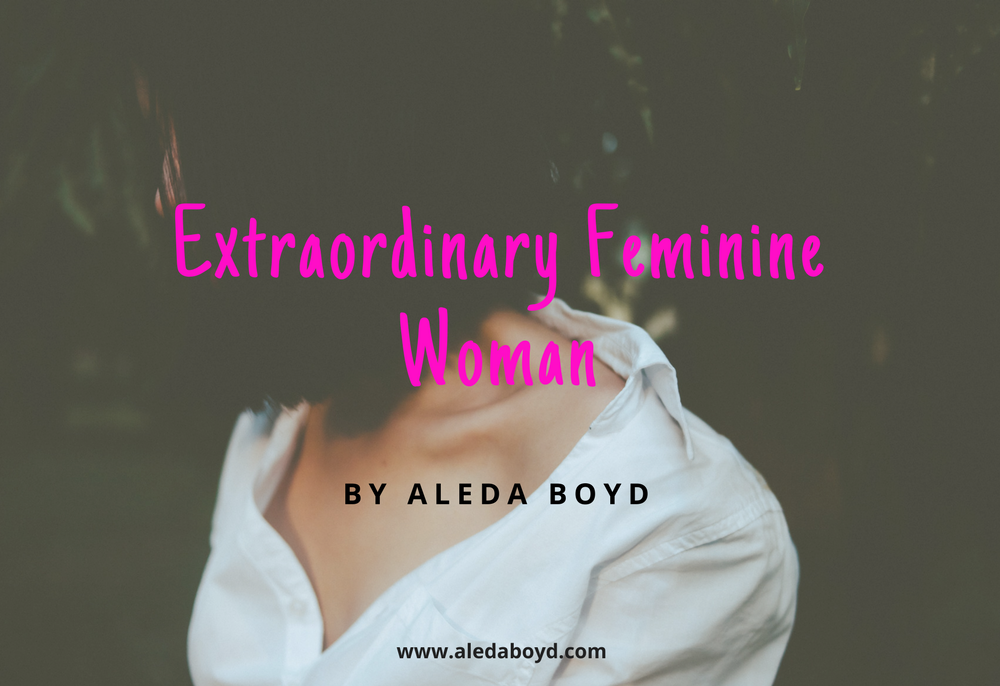 Extraordinary Feminine Woman
