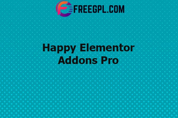 Happy Elementor Addons Pro Nulled Download Free