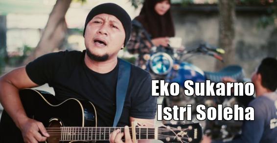 Eko Sukarno, Dangdut, Dangdut Akustik, Promedia, Download Lagu Eko Sukarno - Istri Soleha Mp3 (Dangdut Akustik 2018)