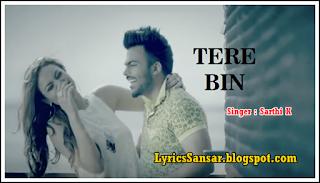 Tere Bin Lyrics – Sarthi K