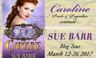 Caroline, Pride & Prejudice Continued, Book One by Sue Barr - Blog Tour