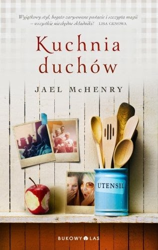 "Jael McHenry, ""Kuchnia duchów"""