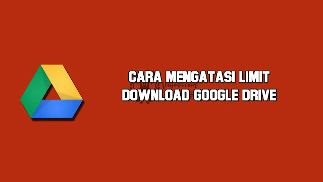 Download File Limit Di Google Drive