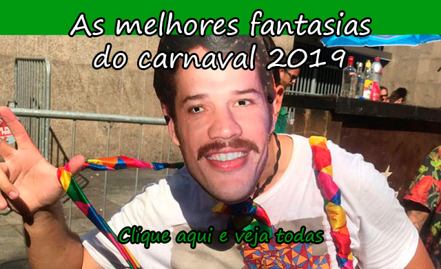 AS MELHORES FANTASIAS DO CARNAVAL 2019