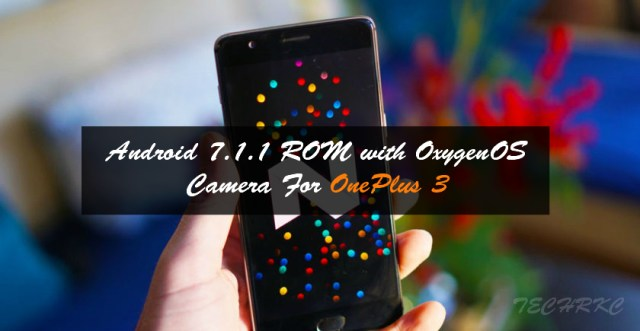 [7.1.1] CM14.1 ROM With OxygenOS Camera For OnePlus 3
