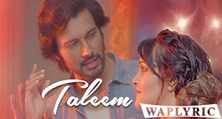Taleem Song Lyrics | Feat. Rajniesh Duggall