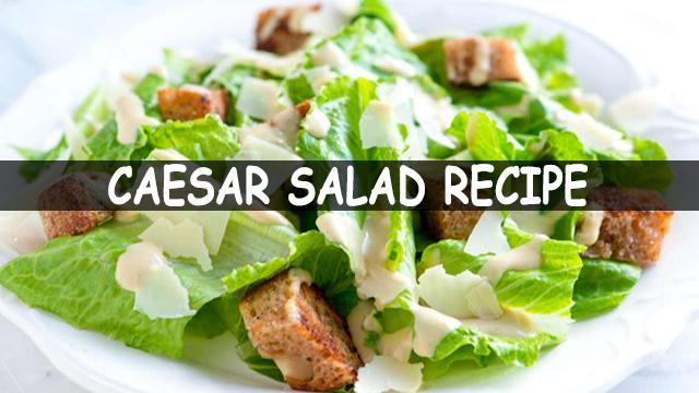 How To Make Caesar Salad | Caesar Salad Recipe | Salad Recipe