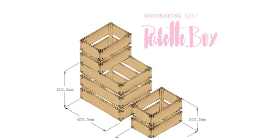 Woodworking 101: Palette Box