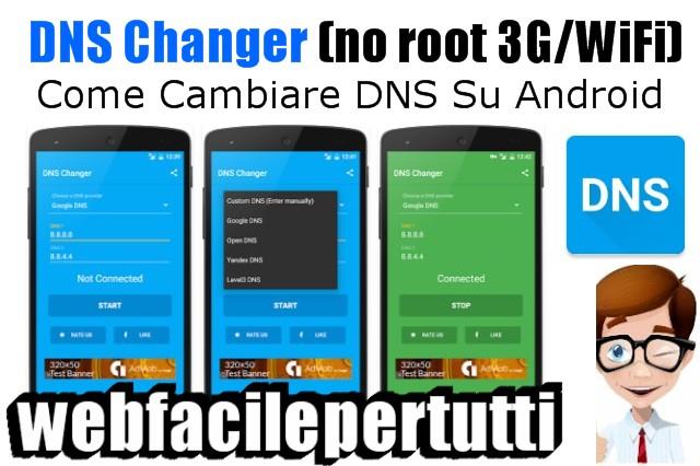DNS Changer (no root 3G/WiFi) | Come Cambiare DNS Su Android  Facilmente Anche Senza Permessi Di Root