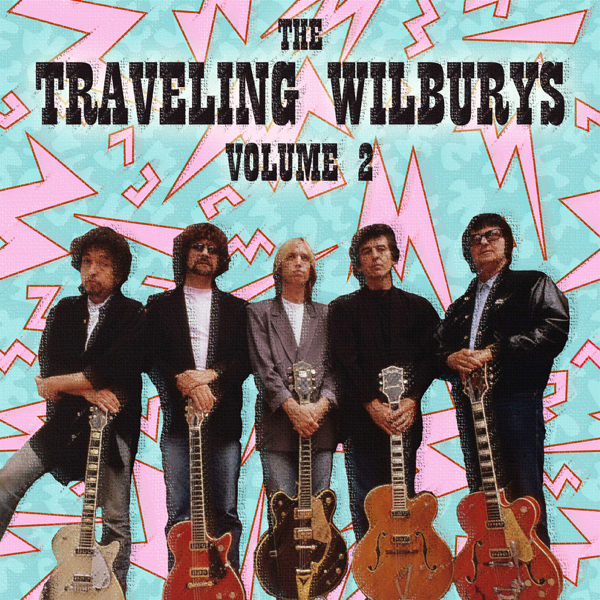 Albums That Never Were The Traveling Wilburys Volume 2