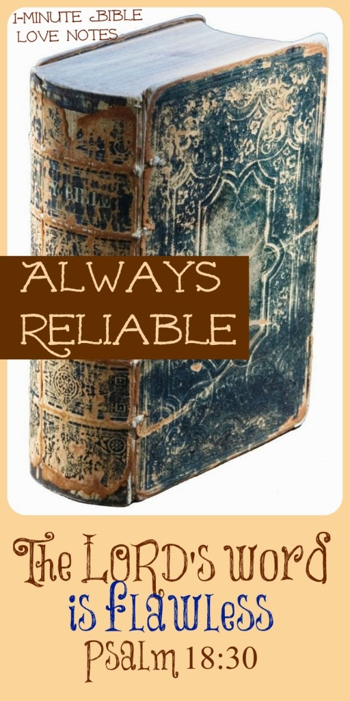 Psalm 18:30, God's Word is reliable, God's Word proves true, historic proof of Bible's authenticity