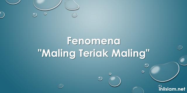 fenomena-maling-teriak-maling