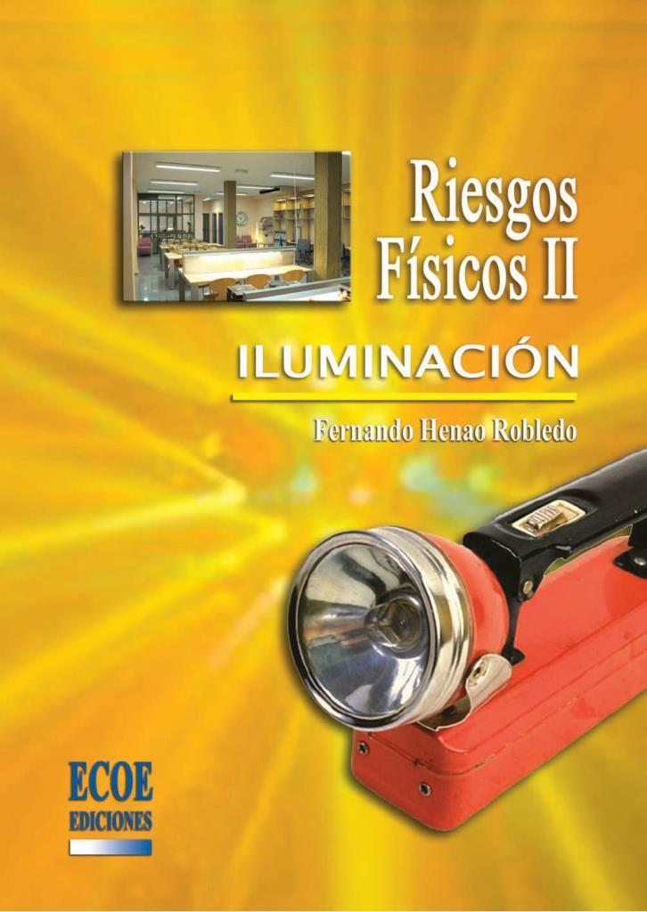 Riesgos Físicos II: Iluminación y Radiaciones