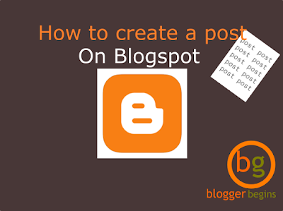 How to create a post on Blogspot