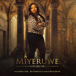 DOWNLOAD MP3: Enea Kelvin – Miyeruwe