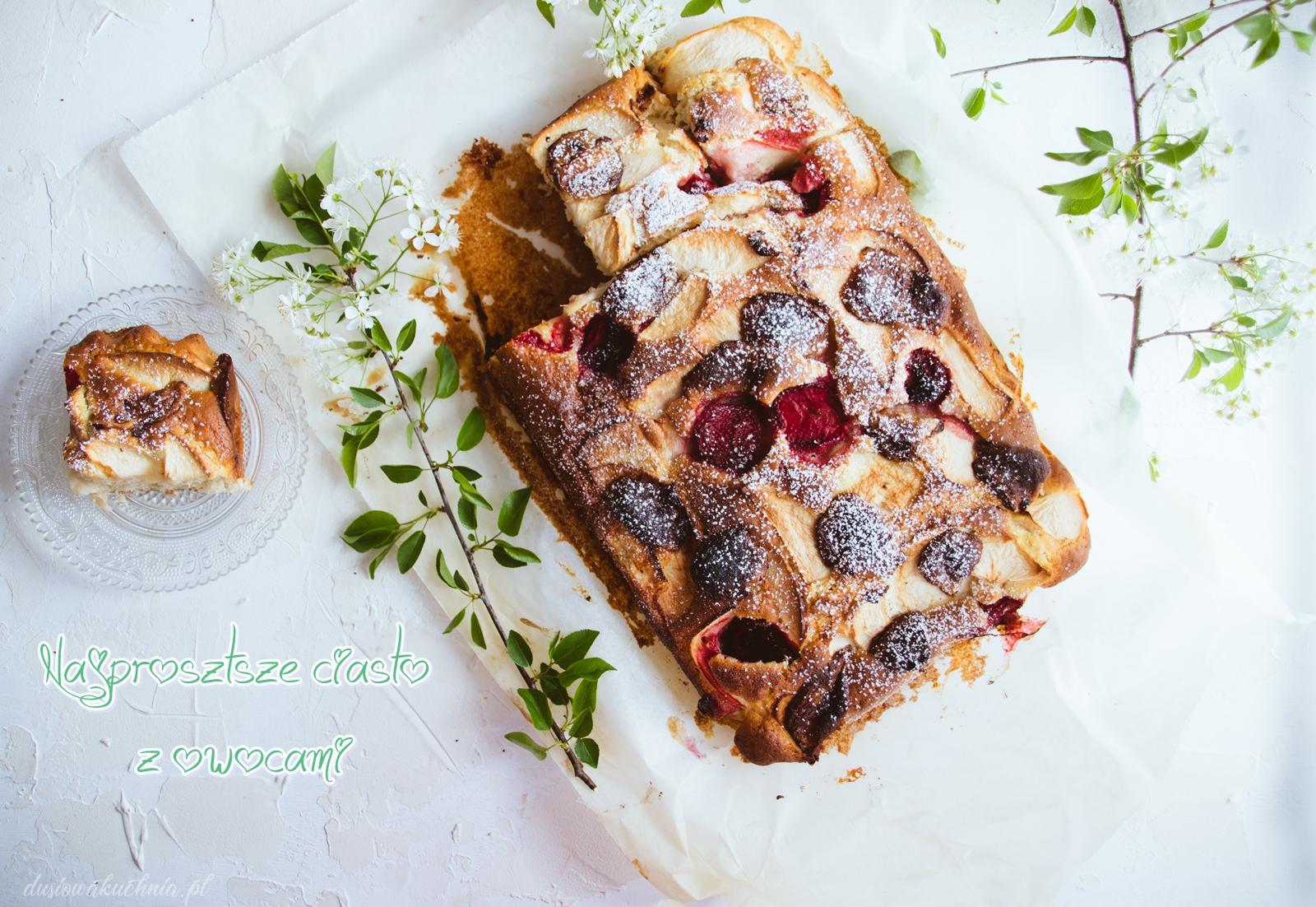 Najprostsze ciasto z owocami - idealne na Majówkę