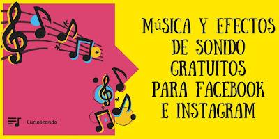 musica-efectos-sonido-gratuitos-para-facebook-instagram