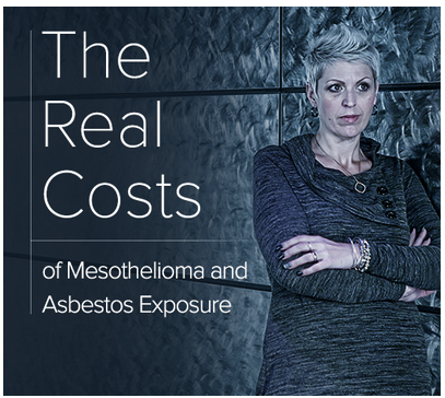The Real Costs of Mesothelioma and Asbestos Exposure