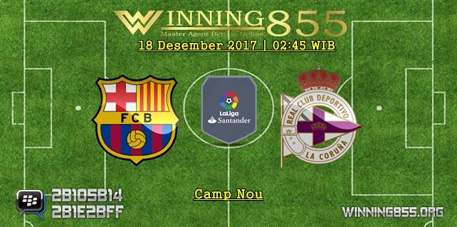 Prediksi Akurat Barcelona vs Deportivo Coruna 18 Desember 2017