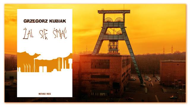 """""""Żal się śmiać"""" Grzegorz Kubiak"""